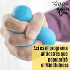 124.- Así es el programa antiestrés que popularizó el Mindfulness. Con Yolanda Garfia.