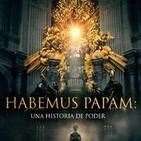 Habemus Papam.Una historia de poder: 3- Arte y poder • 4- El cisma de la iglesia