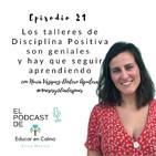 Los talleres de Disciplina Positiva son geniales y hay que seguir aprendiendo - Con Nuria Nuria Vázquez-Dodero Aguil...