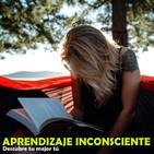 6.-Cómo crear hábitos de estudio (Aprendizaje inconsciente) Parte 1.