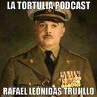 La Tortulia #75 - Rafael Leónidas Trujillo