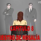 Capítulo 8. El Secuestro de Rosalía y Felipe