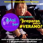¿Te preparas para el verano? - #AsiPorSer -También hablamos de Transfobia, Pichí, orgasmos, Fosas Nasales y otras cosas