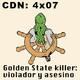 CdN 4x07 – Golden State killer: violador y asesino