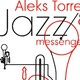 Aleks Torres and The Jazz Messengers: Blaring Session