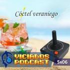 Viciados Podcast 5x06 - Cóctel Veraniego 2016 (18-08-2016)