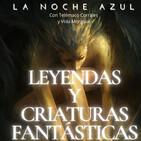 La Noche Azul; 3x04 (Leyendas y Criaturas Fantásticas Vol.1)