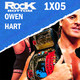 Owen Hart | The Rock Bottom 1x05