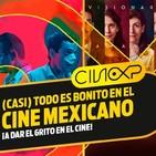 CineXP 24: CINE MEXICANO (BUENO) EN CARTELERA