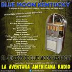 165- Blue Moon Kentucky (20 Enero 2019)
