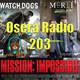 Misión Imposible Watchdogs Merli y mas en Osera Radio 203