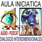 COMPROMISO CON LA VIDA EN EL PLANETA Y DESPERTAR ESPIRITUAL - Aula Iniciática - Diálogos Interdimensionales