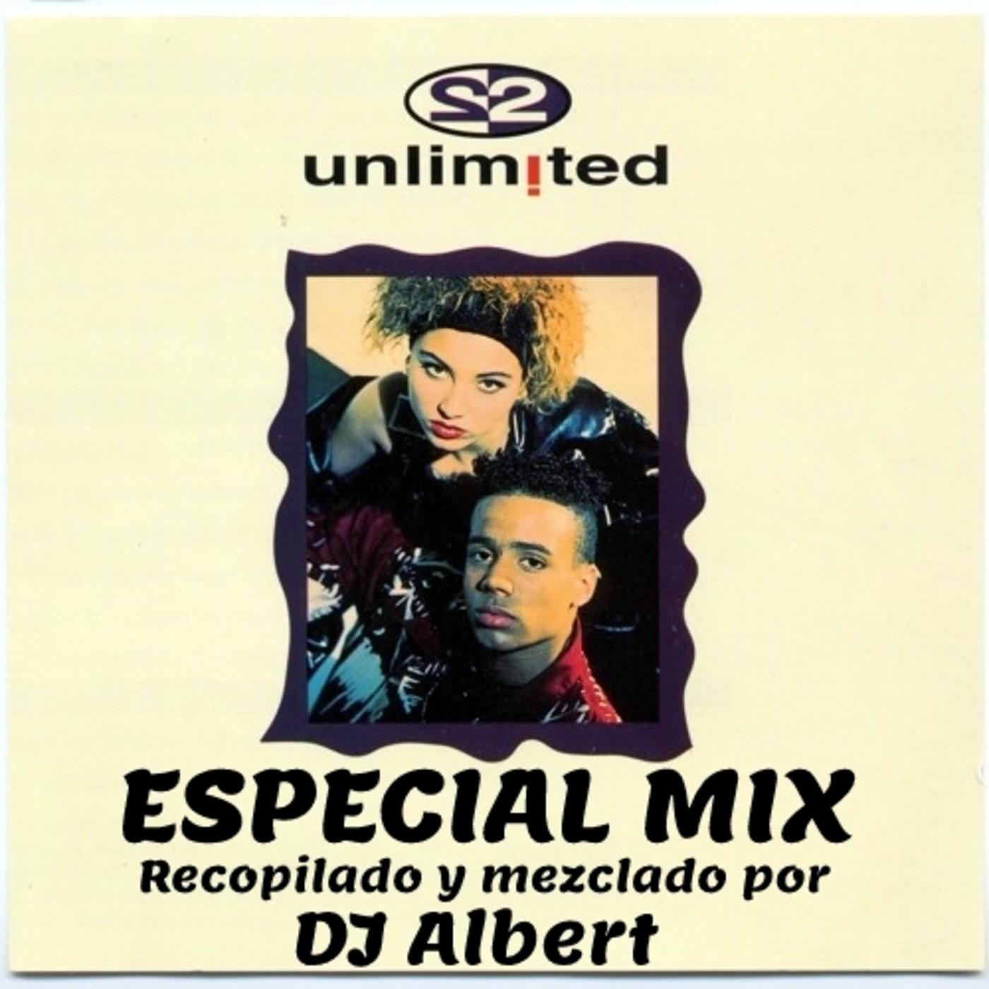 2 UNLIMITED ESPECIAL MIX Recopilado y mezclado por DJ Albert