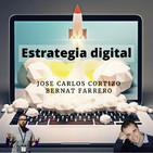 #56. ESTRATEGIA DIGITAL con Corti y Bernat Farrero