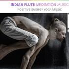 Flauta India: Meditación Y Música (Música de energía positiva para yoga)