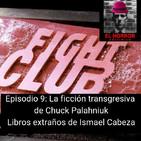 EHC 1X9. Chuck Palahniuk y la ficción transgresiva. Los libros extraños de Ismael Cabeza