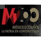 México 200 años, la Patria en construcción