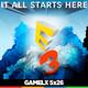 GAMELX 5x26 - Especial E3 2017