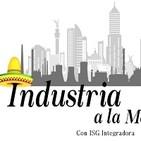 Industria a la Mexicana. 270120 p070