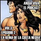 Ansia Viva Vol.3 - Episodio 2 – LA REINA DE LA COSTA NEGRA