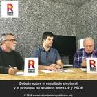 Debate sobre el resultado electoral y el principio de acuerdo entre UP y PSOE
