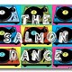 the Salmon Dance prog 6 t 3