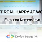 Get real happy at work! - Ekaterina Kamenskaya