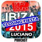 Enjoy the sound RADIOSHOW #030 IBIZA CLOSING FIESTA Space Ibiza @ LUCIANO part.2