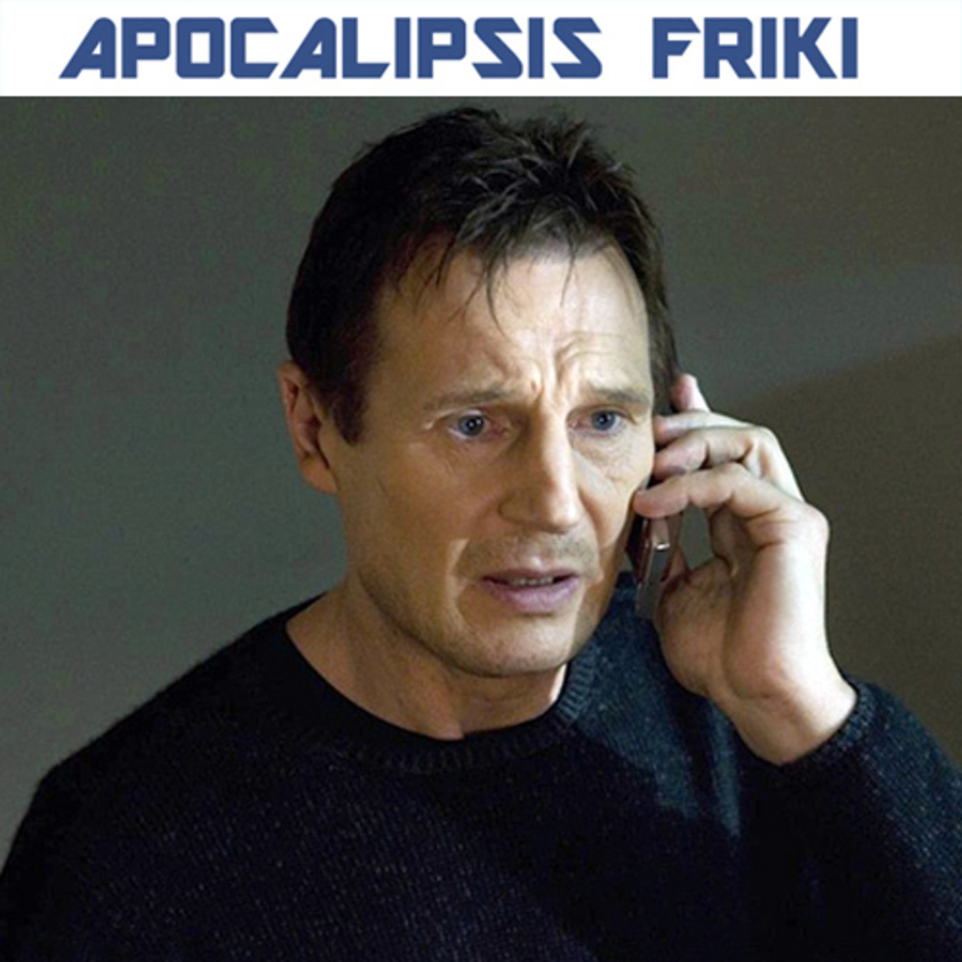 Apocalipsis Friki 121 - Liam Neeson, Old Action Hero