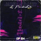 Jared Aldahir & Friends / EP 4 (B2B Mau Salazar)