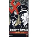 Himmler y Eichman: Jerarcas nazis