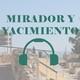 Mirador y Yacimiento Arqueológico Audio-guía