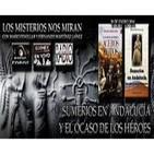 LMNM 77: 'Sumerios en Andalucía con Mario Fenollar' y 'El Ocaso de los héroes con Fernando Martínez Laínez'
