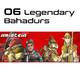06. Legendary Bahadurs