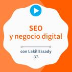 El SEO detrás de una buena estrategia de negocio digital, con Lakil Essady