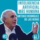 IA+H con Antonio Rodriguez de las Heras