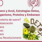 Episodio 171: Proteína de Suero y Acné, Estrategias Detox, Clenbuterol, Mejillones y Veganismo, Proteína y Embarazo, Des