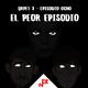 T3E08 - El peor episodio