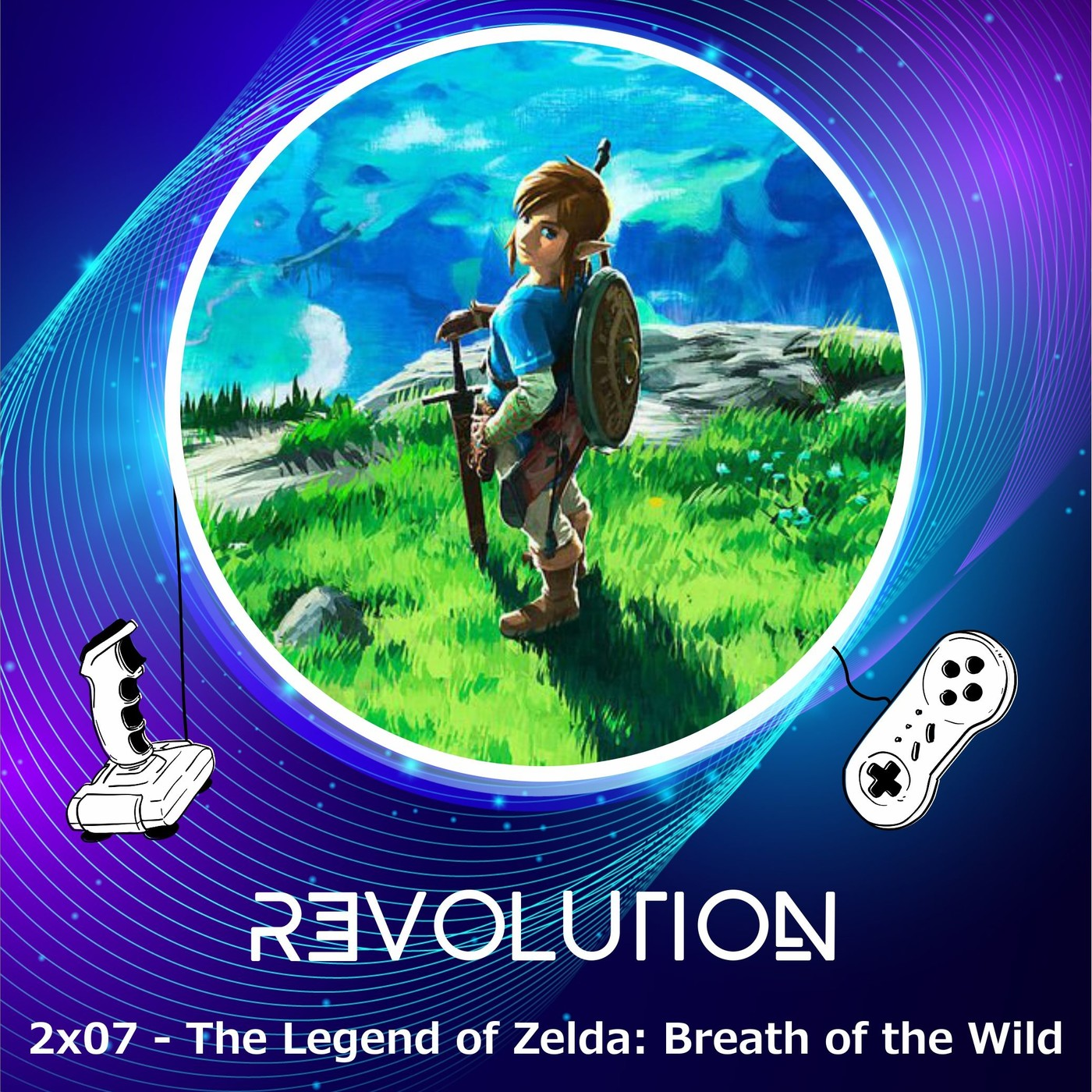 Revolution Podcast - 2x07 - The Legend Of Zelda: Breath Of The Wild