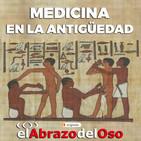 El Abrazo del Oso - Medicina en la Antigüedad
