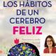 Hábitos de un cerebro Feliz