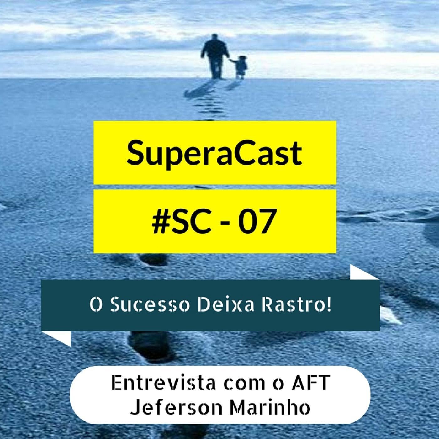 #SC - 007 O Sucesso Deixa Rastro