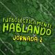 Futbolísticamente Hablando - Jornada 2 - Primeras impresiones