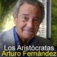 Los Aristócratas - 25 - Arturo Fernández y otros temas