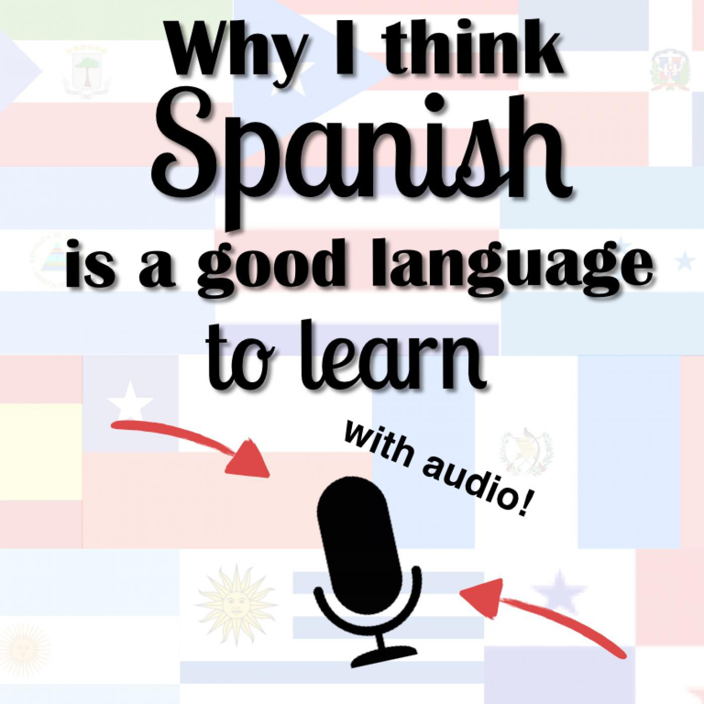 Why I think Spanish is a good language to learn