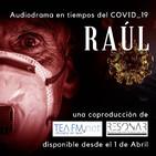 RAÚL. Audiodrama en tiempos del COVID19