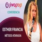 Método Ataraxia – Esther Francia… Conferencia en el Festival Jiwapop 2014