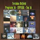 Tertulias Oldfield - Programa 45 - ESPECIAL Top 26