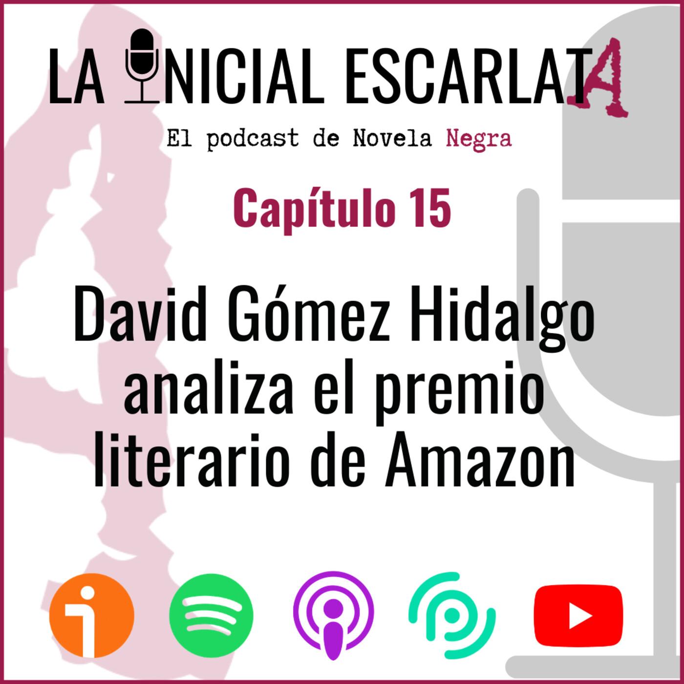 Capítulo 15: David Gómez Hidalgo analiza el premio literario de Amazon