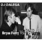 Dj Dalega - Bryan Ferry Vs David Bowie Mix